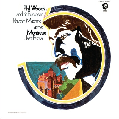 Live At the Montreux Jazz Festival - Phil Woods