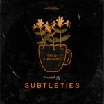 Subtleties - Gold Standard