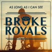 Broke Royals - As Long As I Can See