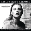 Taylor Swift Karaoke: reputation, Taylor Swift