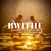 Bwithu (Sante Cruze Radio Mix) - Tommyboy & Sultan