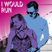 Camp Crush - I Would Run
