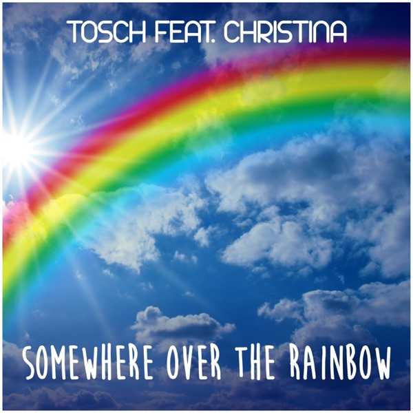 Somewhere over the Rainbow (feat. Christina)