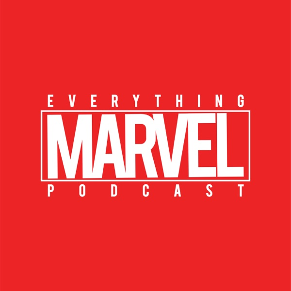Everything Marvel Podcast
