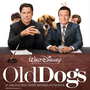 Old Dogs (Soundtrack from the Motion Picture)