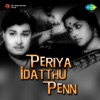 Periya Idatthu Penn (Original Motion Picture Soundtrack) - EP