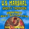 U.S. Marshal Shorty Thompson: Cowboy Cody Strickland: Tales of the Old West, Book 26 (Unabridged)