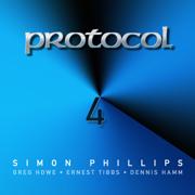 Protocol 4 (feat. Greg Howe, Ernest Tibbs & Dennis Hamm) - Simon Phillips - Simon Phillips