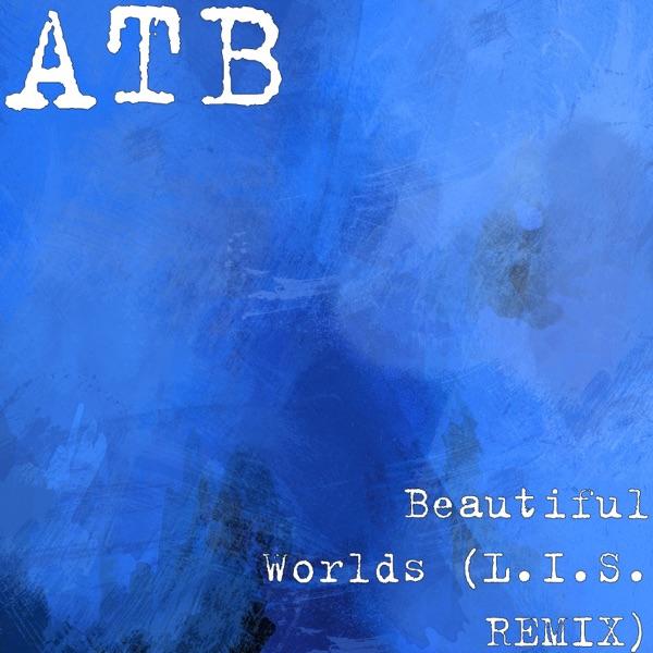 Beautiful Worlds (L.I.S. REMIX) - Single