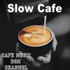 Slow Cafe - Cafe Music BGM Channel