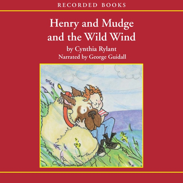 Henry And Mudge And The Wild Wind Unabridged By Cynthia Rylant