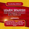 Immersion Language Audiobooks - Learn Spanish for Beginners Easily & in Your Car! Vocabulary Edition!: Contains over 1500 Spanish Language Words & Phrases! Master Spanish Vocabulary & Spanish Verbs (Unabridged)  artwork