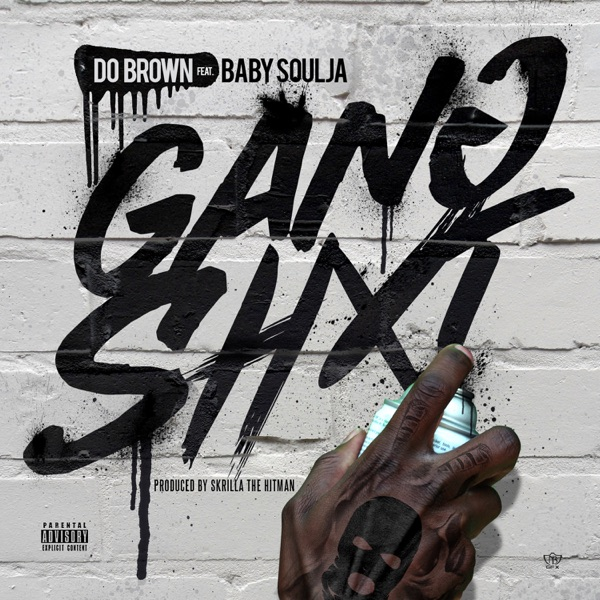 Gang Shit (feat. Baby Soulja) - Single