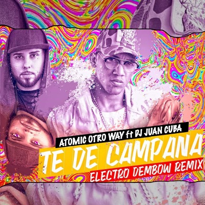Te de Campana (Electro Dembow Remix) - Single - Atomic Otro Way