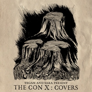 Tegan and Sara Present The Con X: Covers – Various Artists