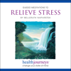 Guided Meditations to Relieve Stress - Belleruth Naparstek
