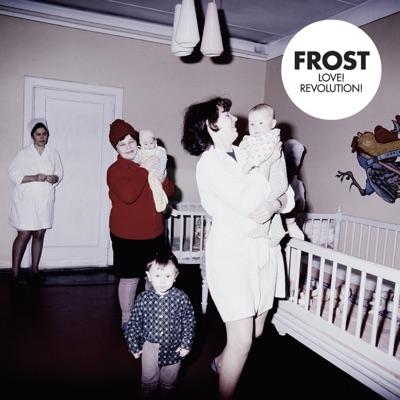 Love! Revolution! - Frost