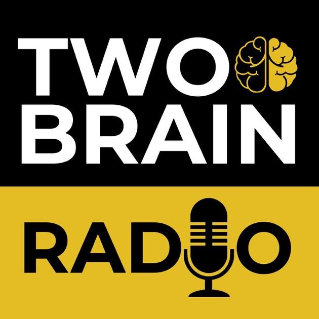 TwoBrainRadio de Chris Cooper & Greg Strauch en Apple Podcasts