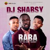 Raba Feat. Kiss Daniel & Sugarboy DJ Shabsy - DJ Shabsy