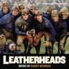 Leatherheads (Original Motion Picture Soundtrack)