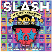 Living the Dream (feat. Myles Kennedy & the Conspirators) - Slash, Slash