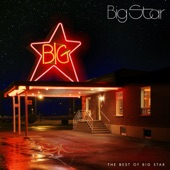 Big Star - When My Baby's Beside Me