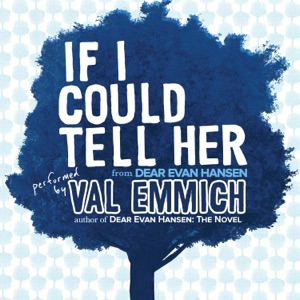 "Val Emmich - If I Could Tell Her (From ""Dear Evan Hansen"")"