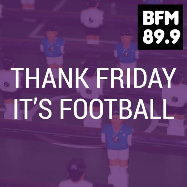 BFM :: Thank Friday It's Football