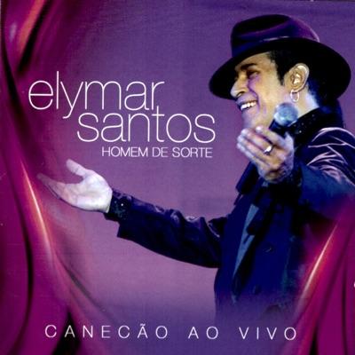 Homem de Sorte (Ao Vivo) - Elymar Santos