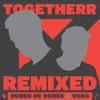 Togetherr (Remixed)