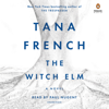 Tana French - The Witch Elm: A Novel (Unabridged)  artwork