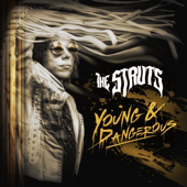 YOUNG & DANGEROUS-The Struts