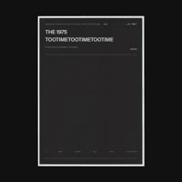 THE 1975 - TOOTIMETOOTIMETOOTIME artwork