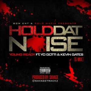 Hold Dat Noise (feat. Yo Gotti & Kevin Gates) [G Mix] - Single Mp3 Download