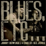 Carlos Del Junco & Jimmy Bowskill - Confidence Man