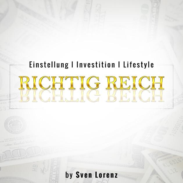 Richtig Reich Der Investment Podcast Mit Sven Lorenz Von