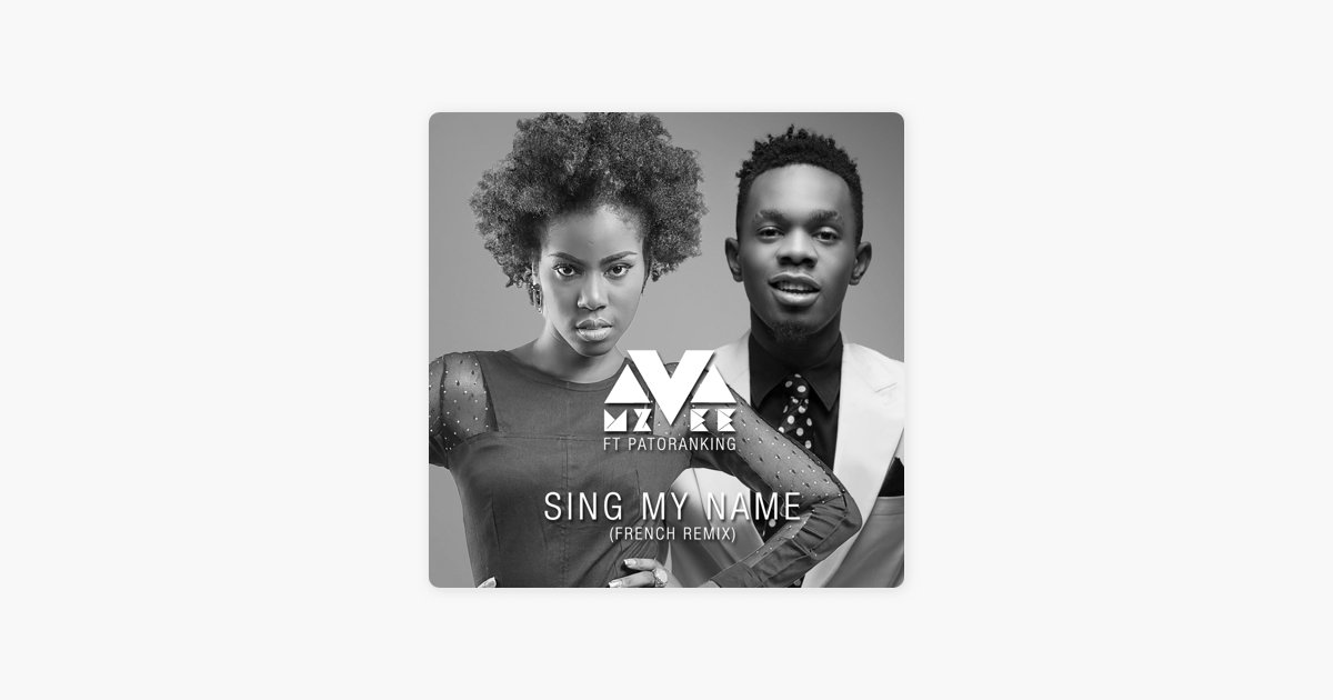 ‎Sing My Name (feat  Patoranking) [French Remix] - Single by MzVee