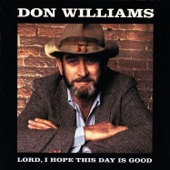 Don Williams - Lord I Hope This Day Is Good