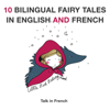 Charles Perrault - 10 Bilingual Fairy Tales in French and English: Improve Your French or English Reading and Listening Comprehension Skills (Unabridged)  artwork