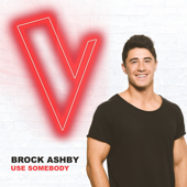 Use Somebody (The Voice Australia 2018 Performance / Live) - Brock Ashby