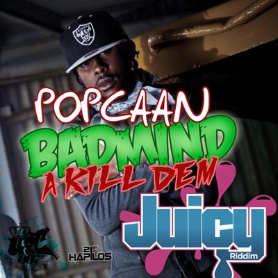 Badmind a Kill Dem - Single - Popcaan