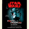 Joe Schreiber - Death Troopers: Star Wars (Unabridged)  artwork