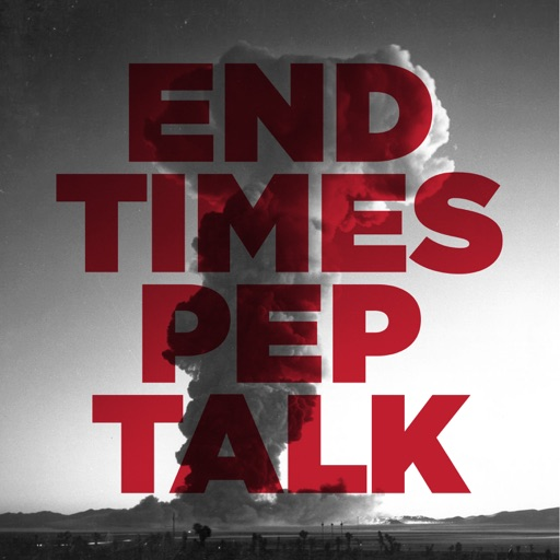 Cover image of EndTimesPepTalk