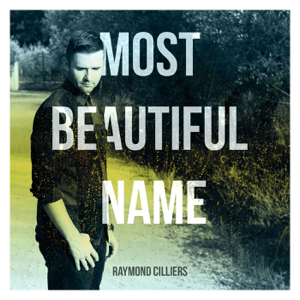 Raymond Cilliers - Most Beautiful Name