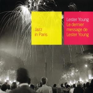 Jazz In Paris: Le dernier message de Lester Young