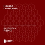 Havana (DJ COPPOLA Unofficial Remix) [Camila Cabello] - Single