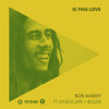 Bob Marley & The Wailers - Is This Love (feat. LVNDSCAPE & Bolier) [Remix] artwork