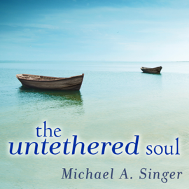 The Untethered Soul: The Journey Beyond Yourself audiobook