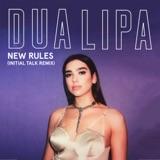 "The album art for ""New Rules (Initial Talk Remix) - Single"" by Dua Lipa"