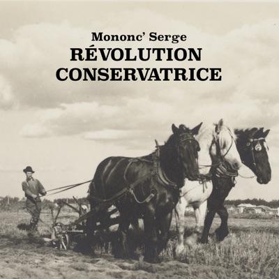Mononc' Serge– Révolution conservatrice